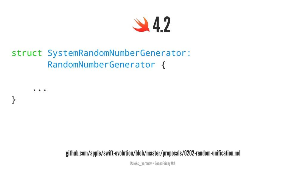 4.2 struct SystemRandomNumberGenerator: RandomN...