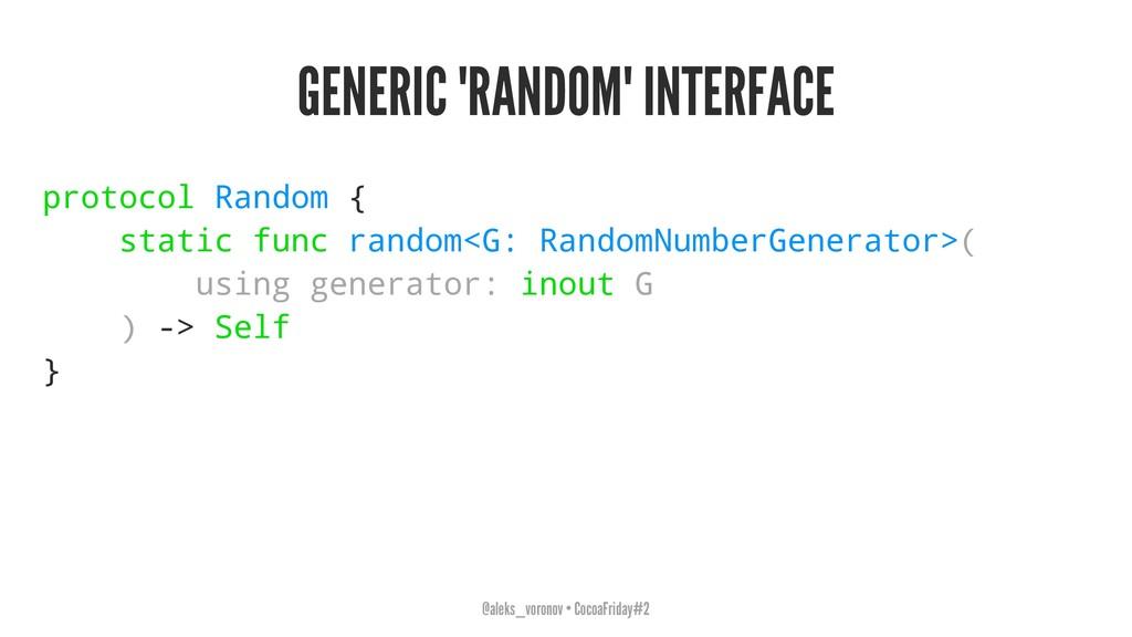 GENERIC 'RANDOM' INTERFACE protocol Random { st...