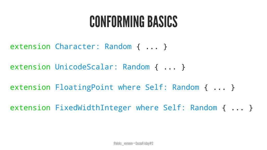 CONFORMING BASICS extension Character: Random {...