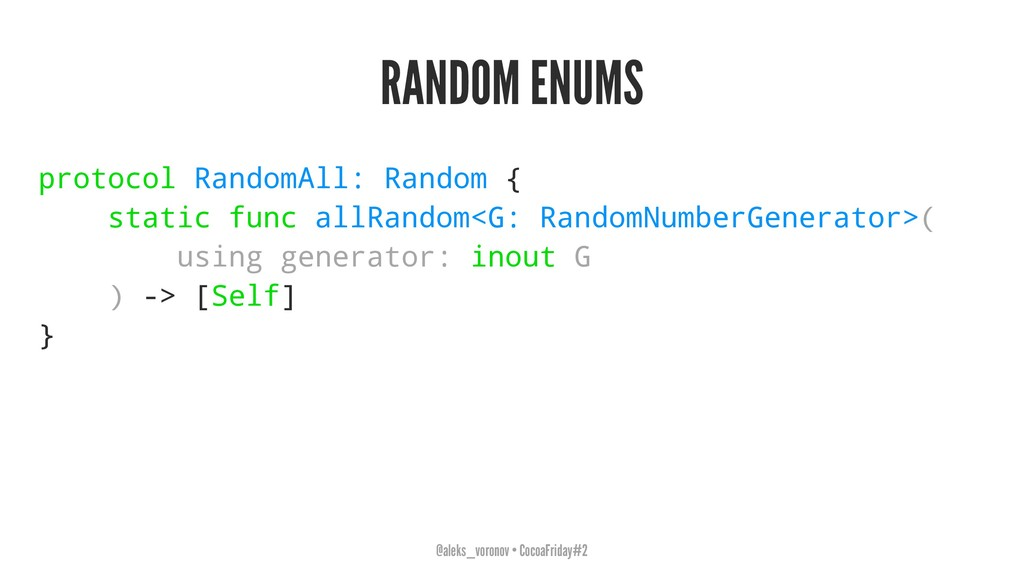 RANDOM ENUMS protocol RandomAll: Random { stati...