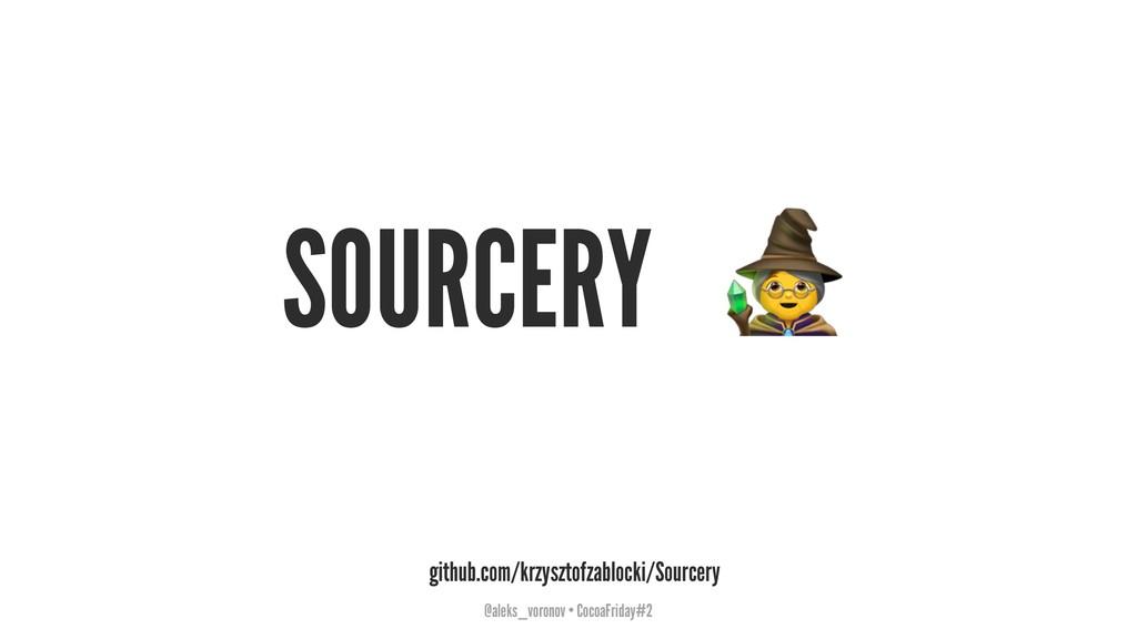 SOURCERY github.com/krzysztofzablocki/Sourcery ...
