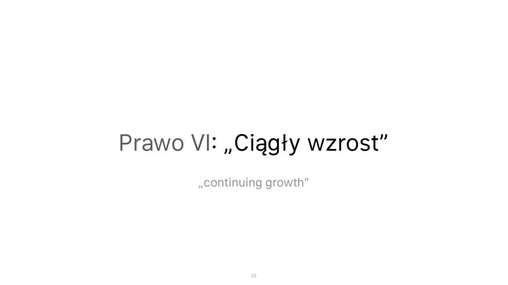 """Prawo VI: """"Ciągły wzrost"""" """"continuing growth"""" 22"""
