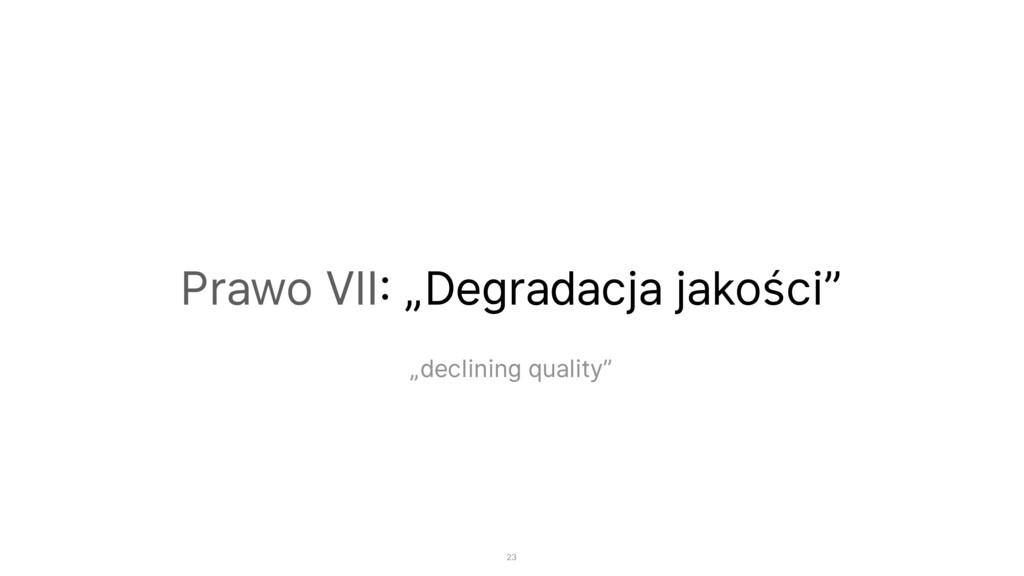 """Prawo VII: """"Degradacja jakości"""" """"declining qual..."""