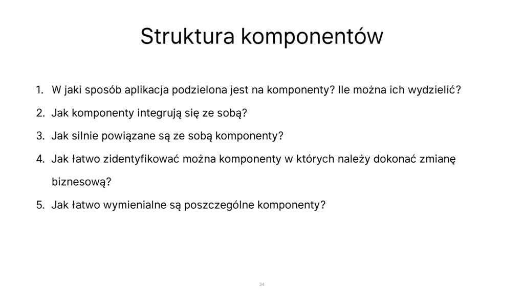 Struktura komponentów 1. W jaki sposób aplikacj...