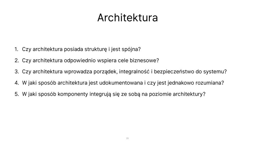 Architektura 1. Czy architektura posiada strukt...