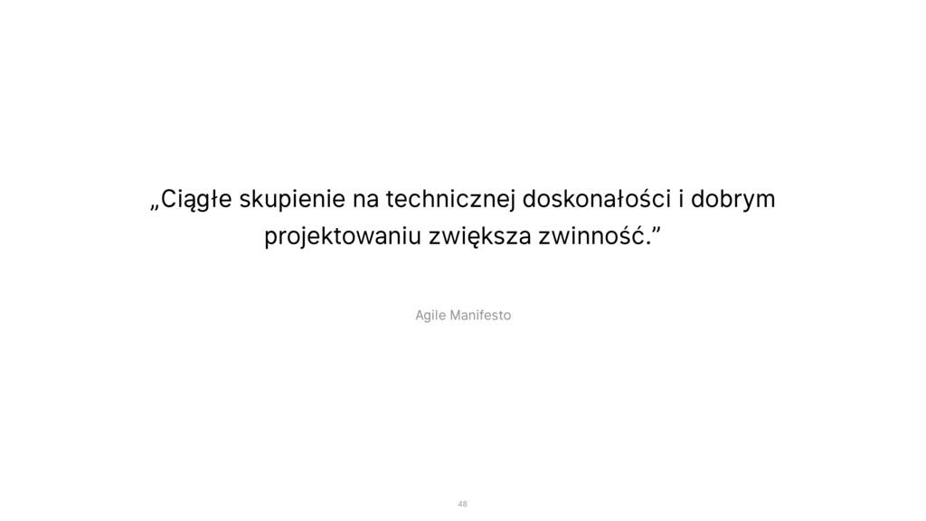"""""""Ciągłe skupienie na technicznej doskonałości i..."""