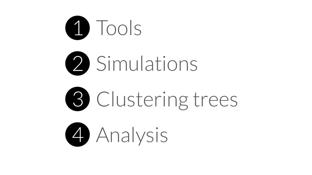 1 Tools 2 Simulations 3 Clustering trees 4 Anal...