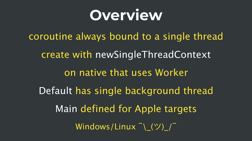 Overview coroutine always bound to a single thr...