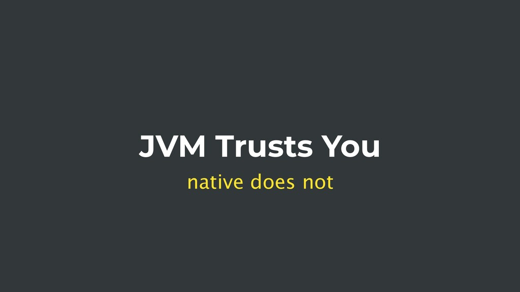 JVM Trusts You native does not