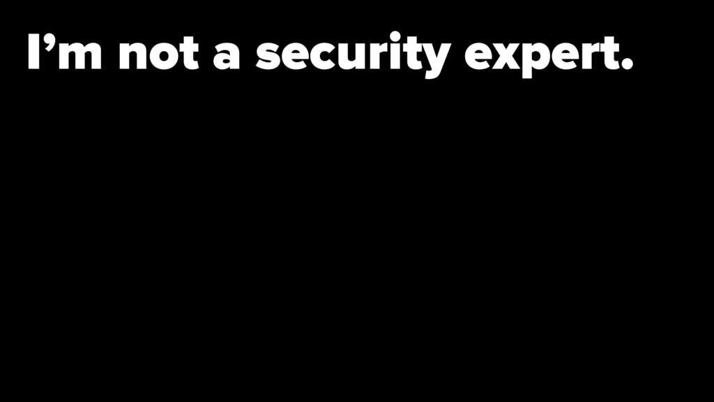 I'm not a security expert.