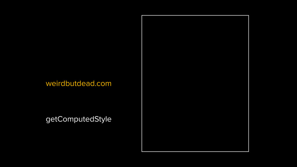 weirdbutdead.com getComputedStyle