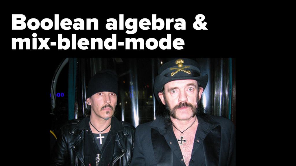 Boolean algebra & mix-blend-mode