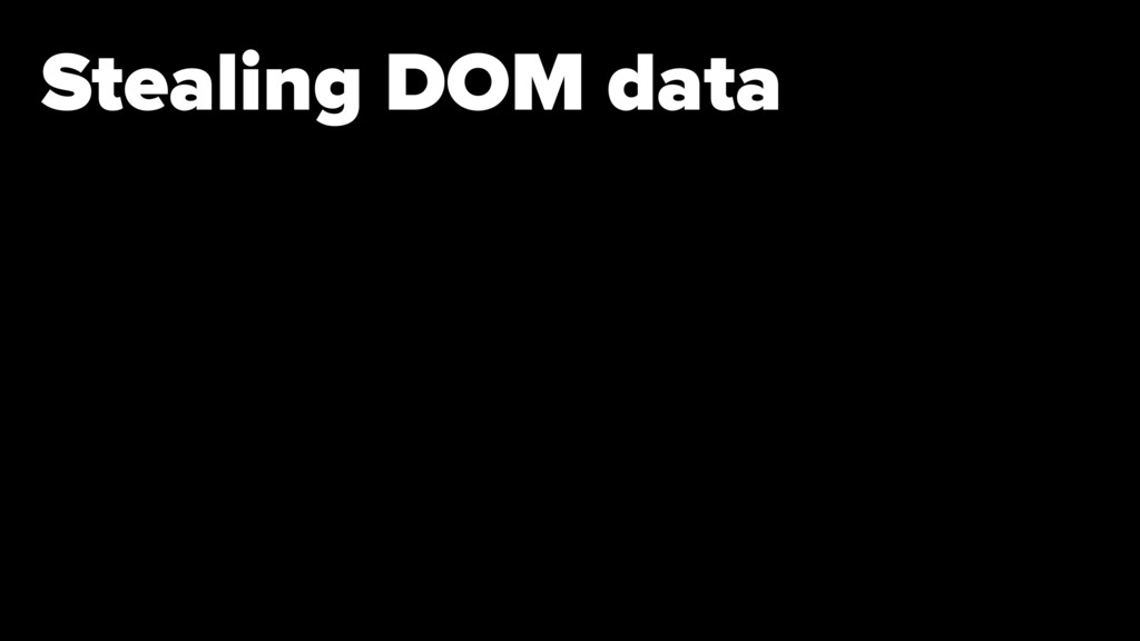 Stealing DOM data