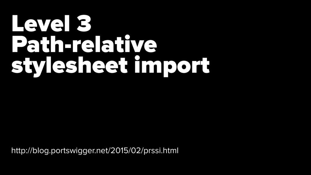 Level 3 Path-relative  stylesheet import http:...