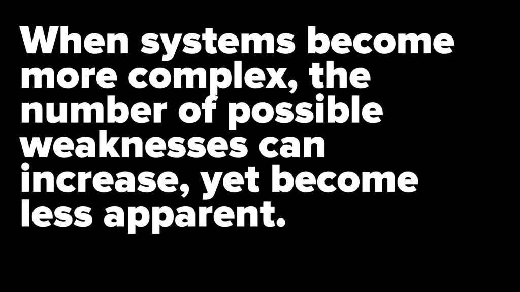 When systems become more complex, the number of...