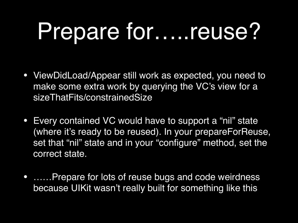 Prepare for…..reuse? • ViewDidLoad/Appear still...
