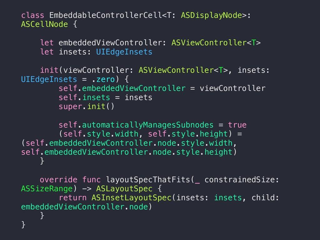 class EmbeddableControllerCell<T: ASDisplayNode...