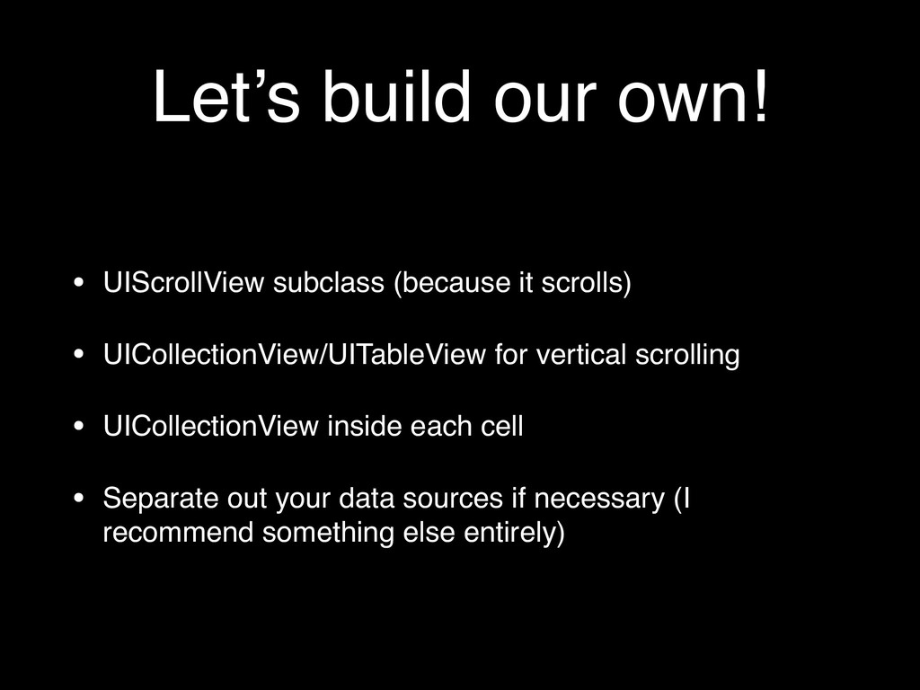 Let's build our own! • UIScrollView subclass (b...