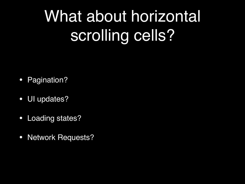 What about horizontal scrolling cells? • Pagina...
