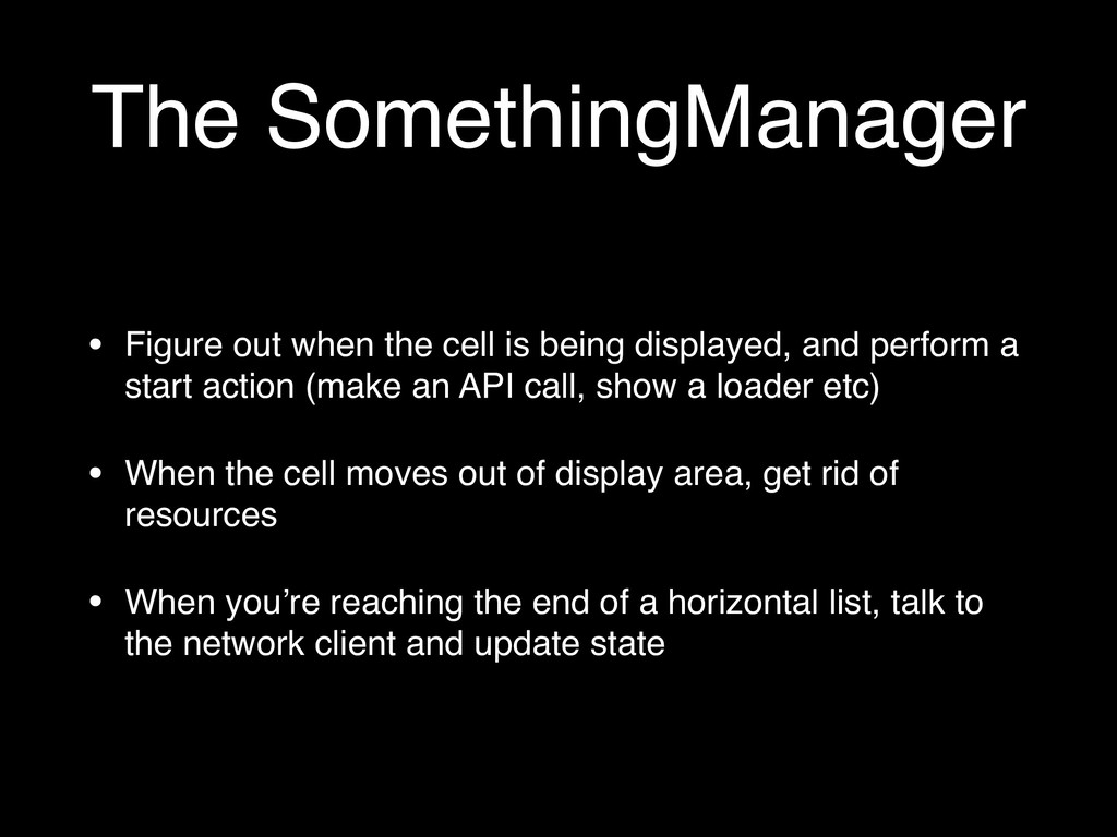The SomethingManager • Figure out when the cell...