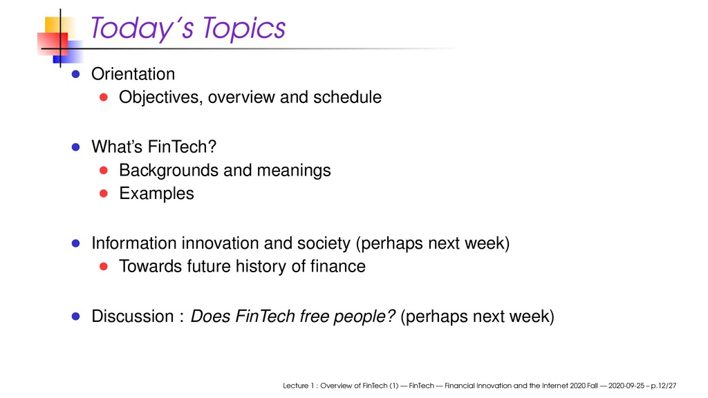 Today's Topics Orientation Objectives, overview...