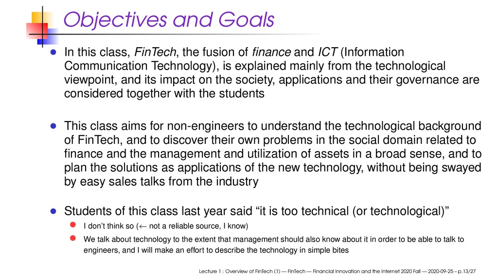 Objectives and Goals In this class, FinTech, th...