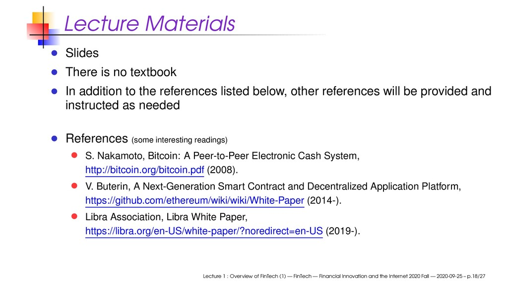 Lecture Materials Slides There is no textbook I...