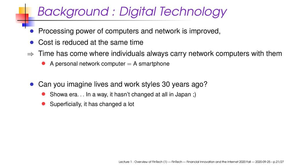 Background : Digital Technology Processing powe...