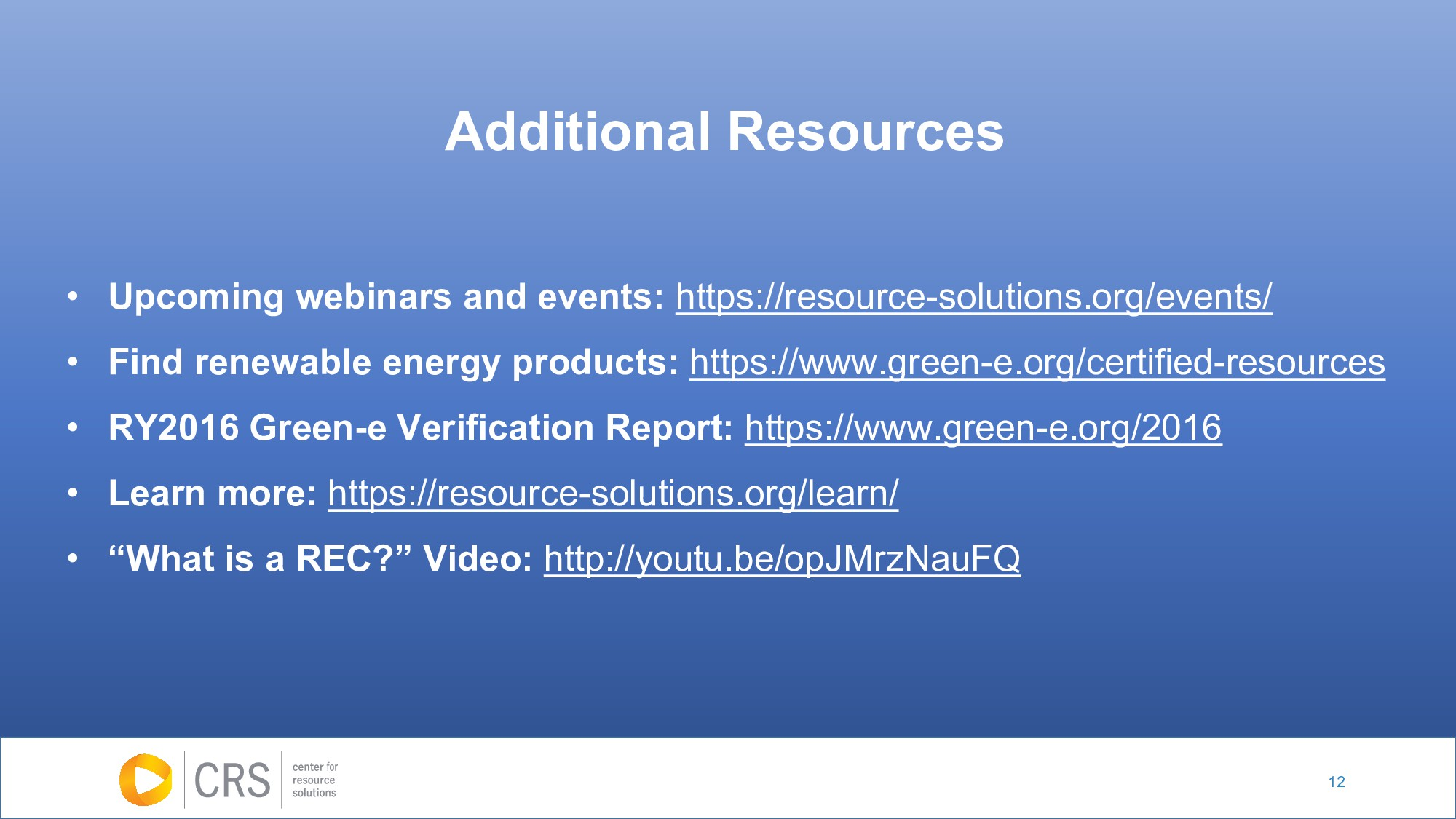 12 Additional Resources • Upcoming webinars and...