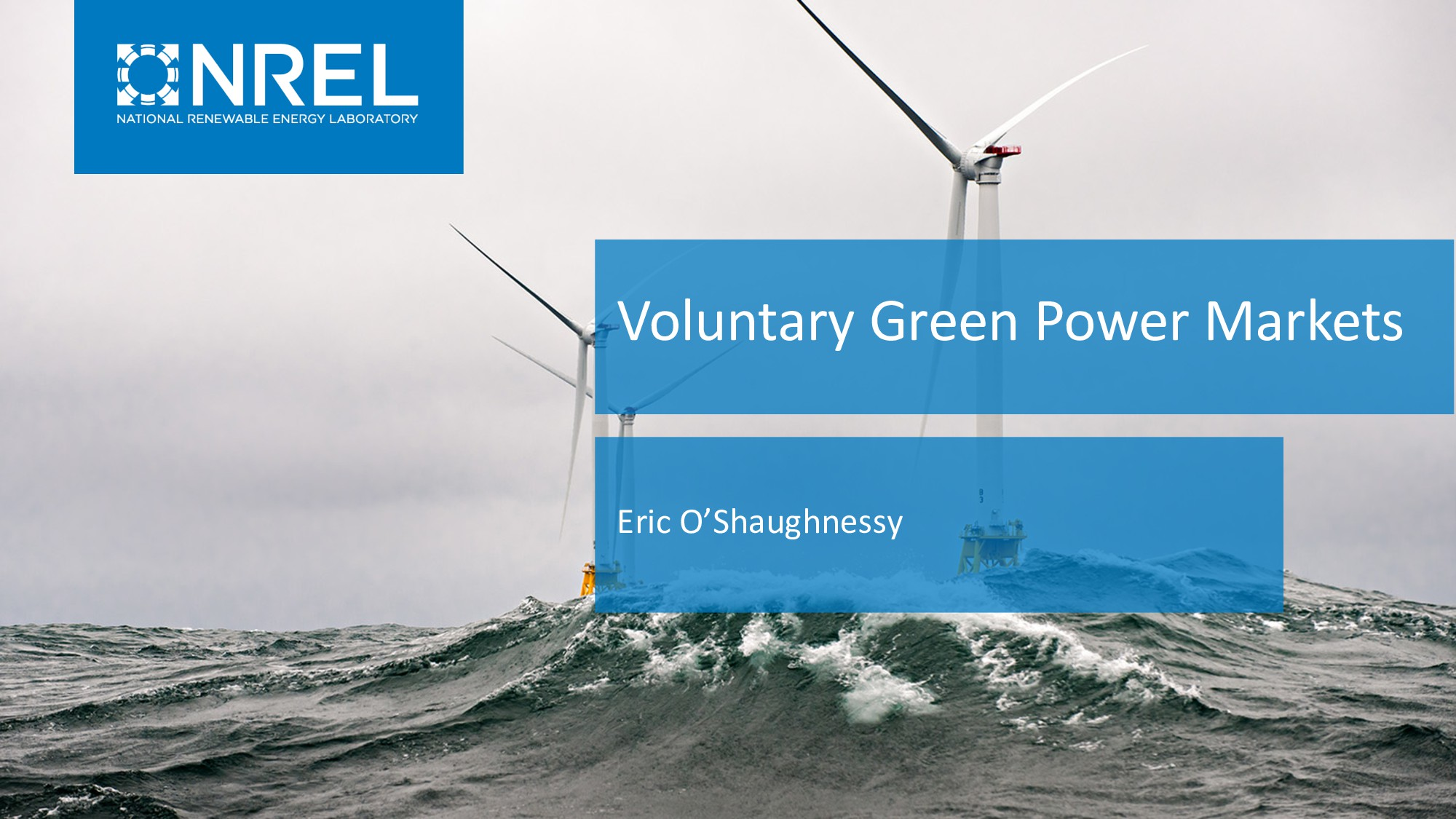 Voluntary Green Power Markets Eric O'Shaughnessy