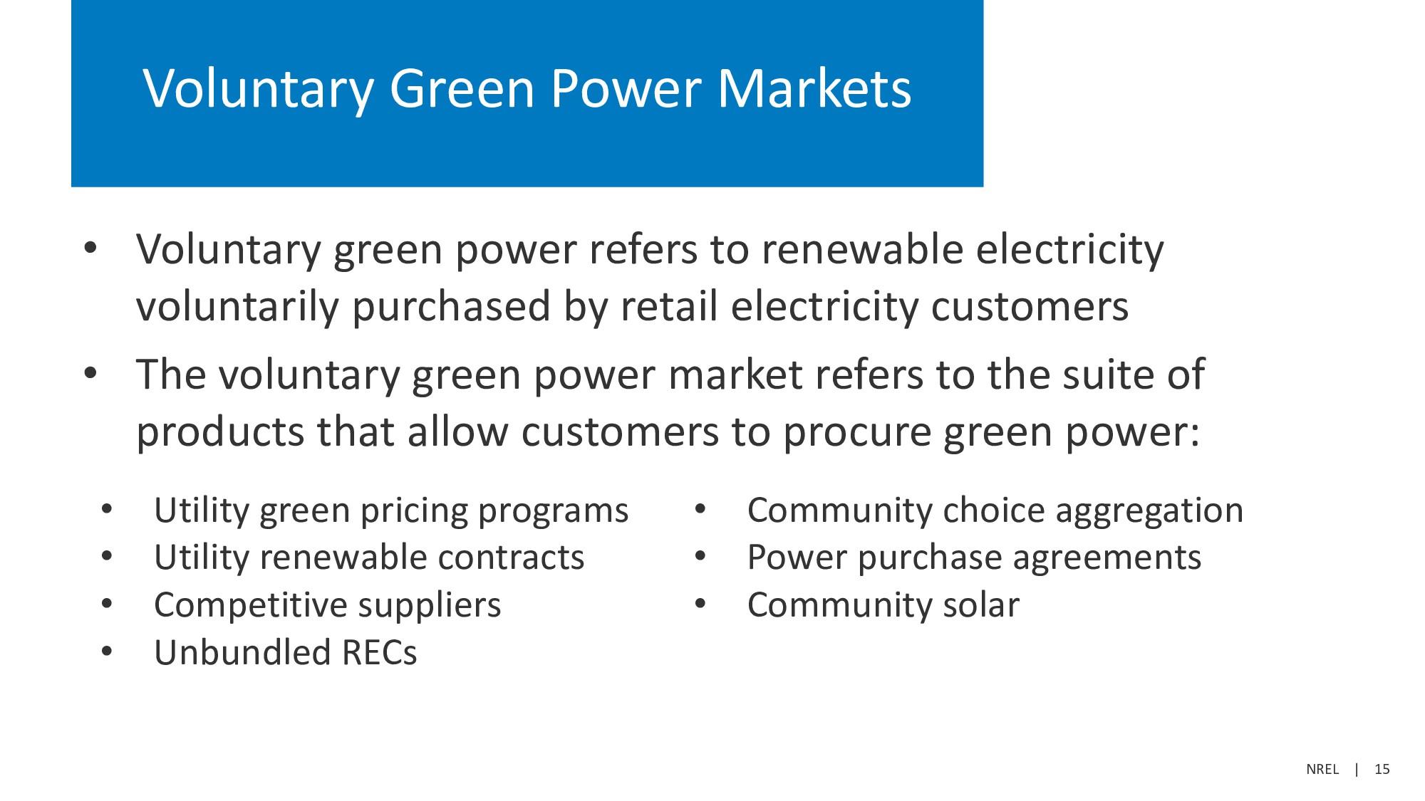 NREL   15 Voluntary Green Power Markets • Volun...