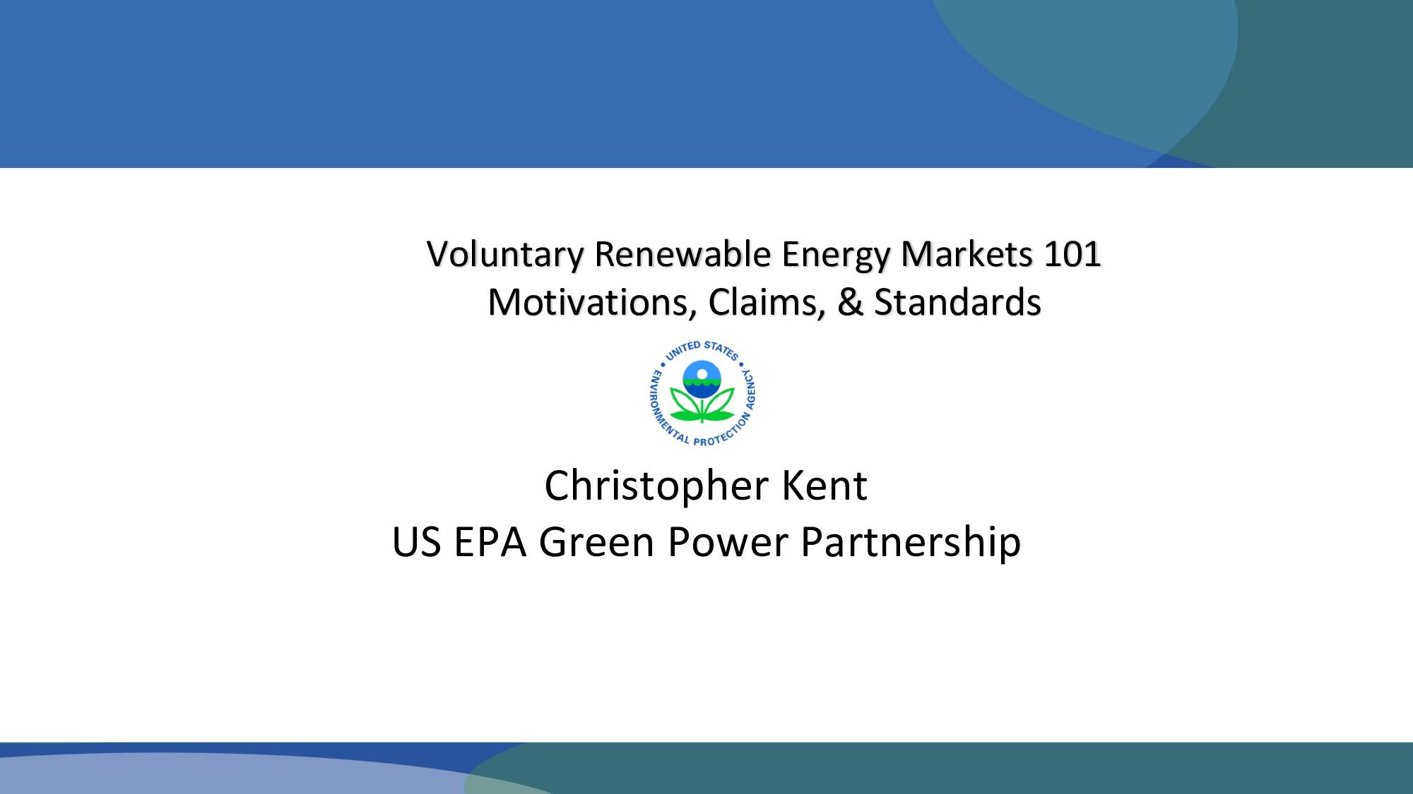 Voluntary Renewable Energy Markets 101 Motivati...