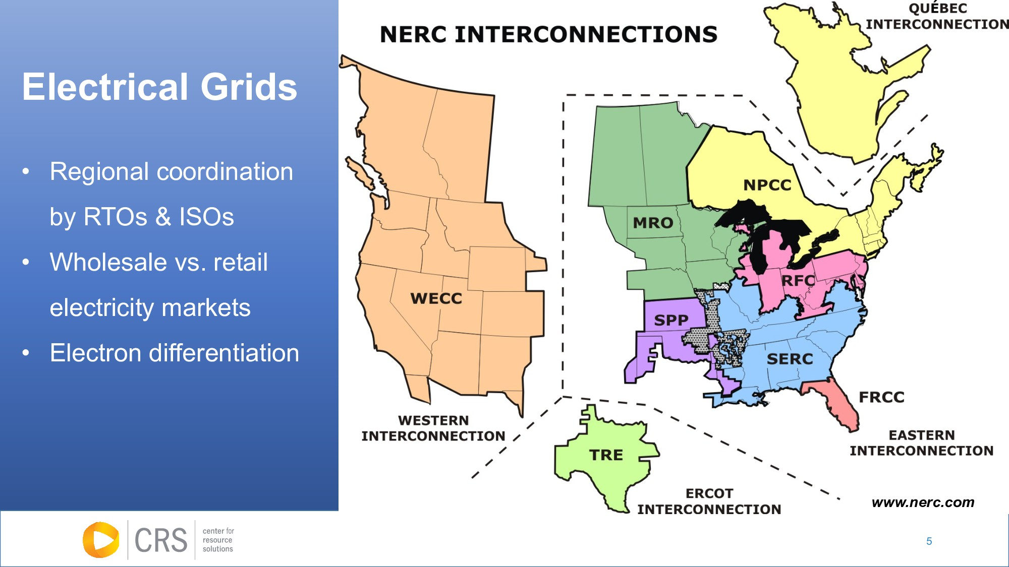 5 Electrical Grids • Regional coordination by R...