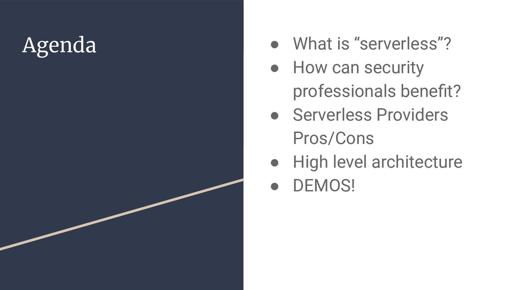 """Agenda ● What is """"serverless""""? ● How can securi..."""