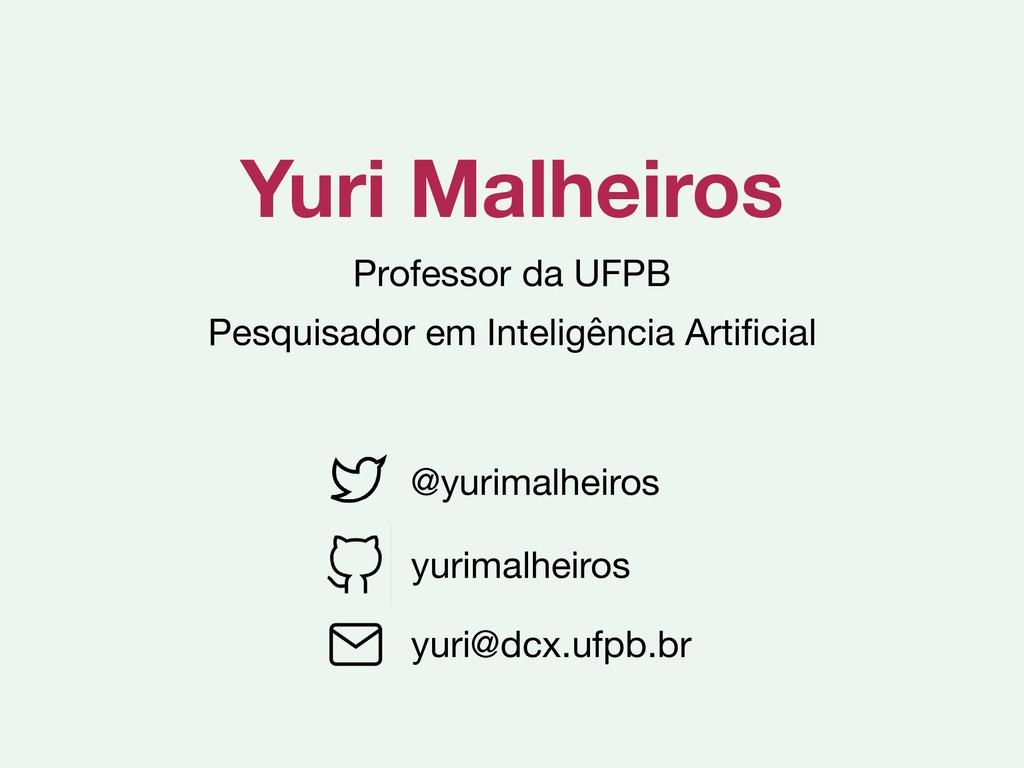 Yuri Malheiros Professor da UFPB  Pesquisador e...