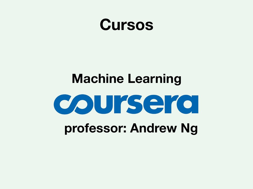 Cursos Machine Learning professor: Andrew Ng