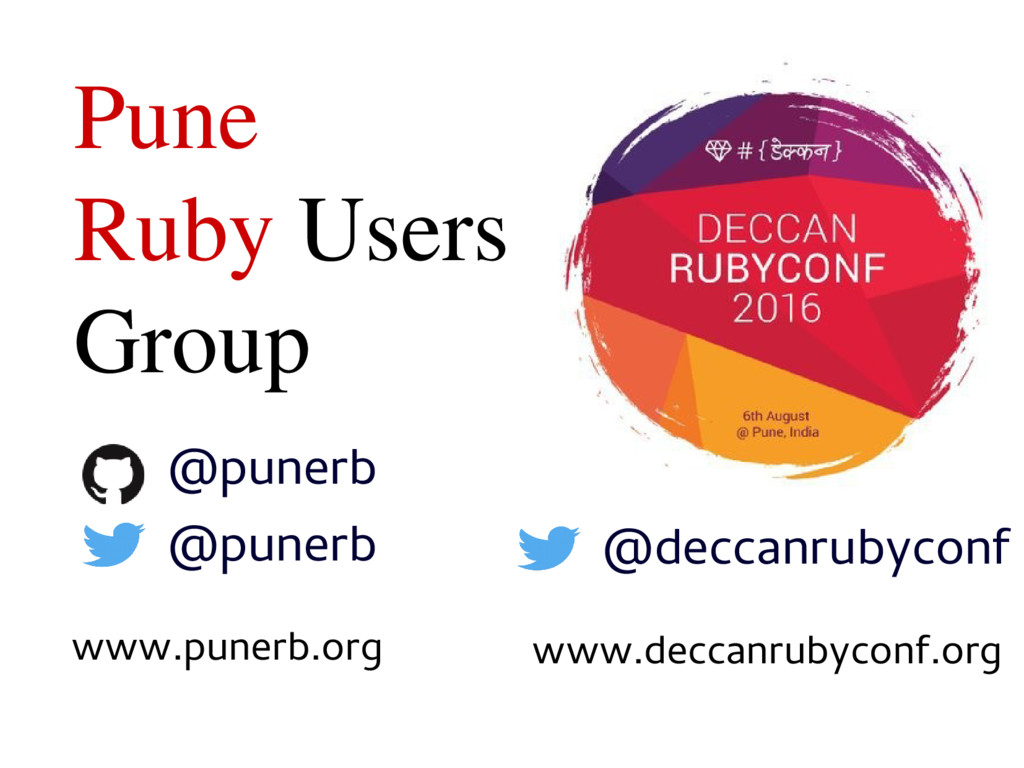 Pune Ruby Users Group www.punerb.org @punerb @p...