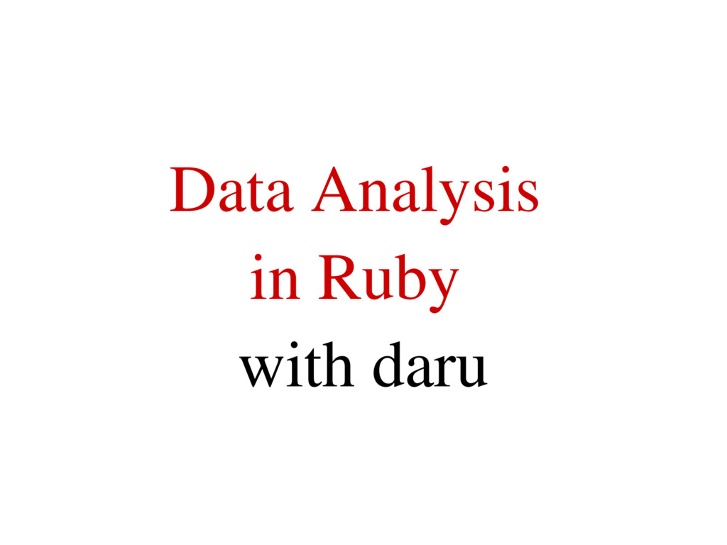Data Analysis in Ruby with daru