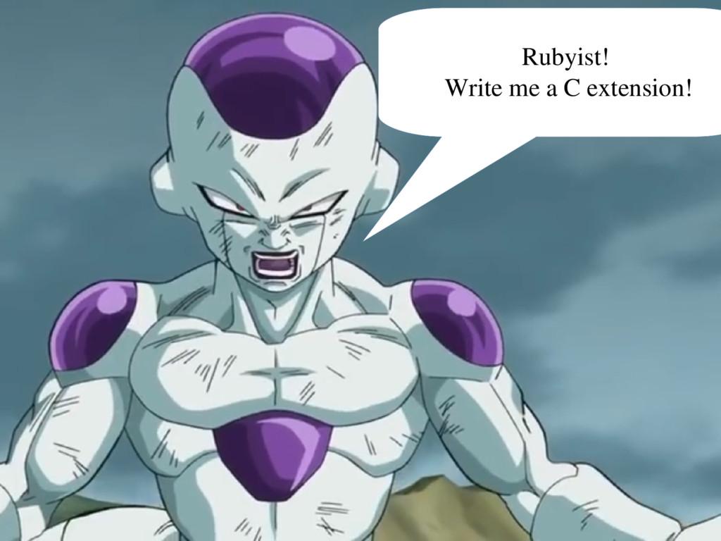 Rubyist! Write me a C extension!