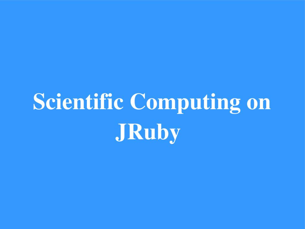 Scientific Computing on JRuby