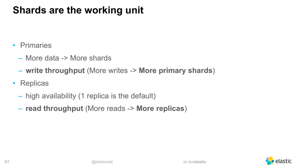 @dadoonet sli.do/elastic 61 Shards are the work...