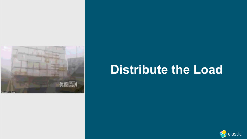 Distribute the Load