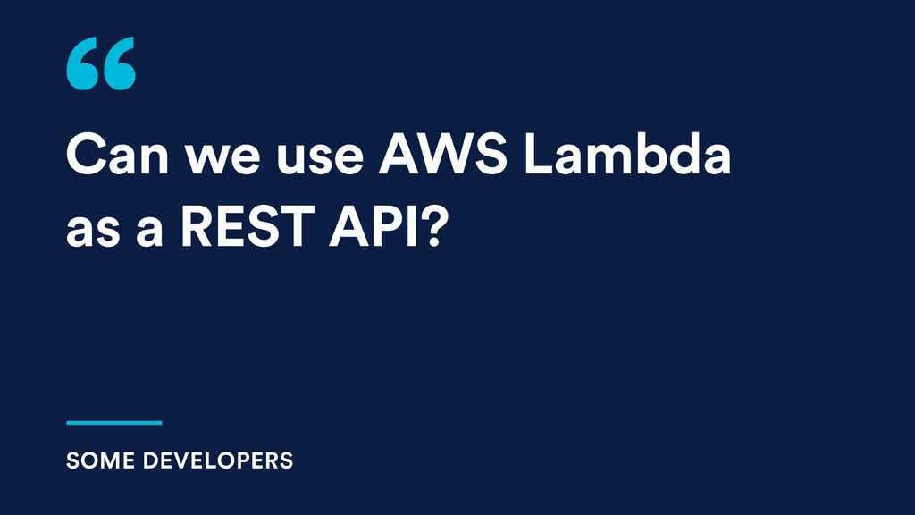 Can we use AWS Lambda as a REST API? SOME DEVEL...