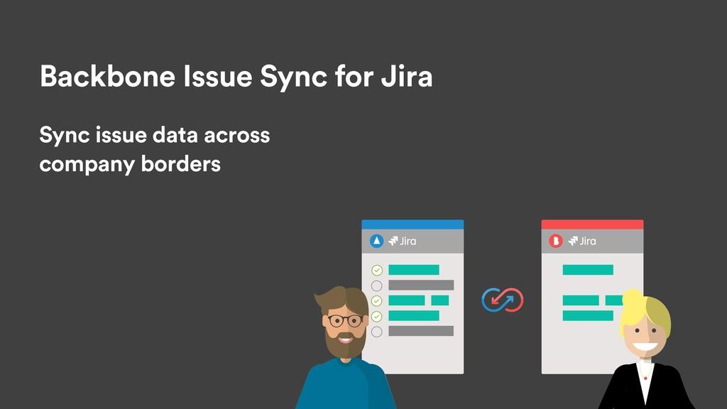 Backbone Issue Sync for Jira Sync issue data ac...