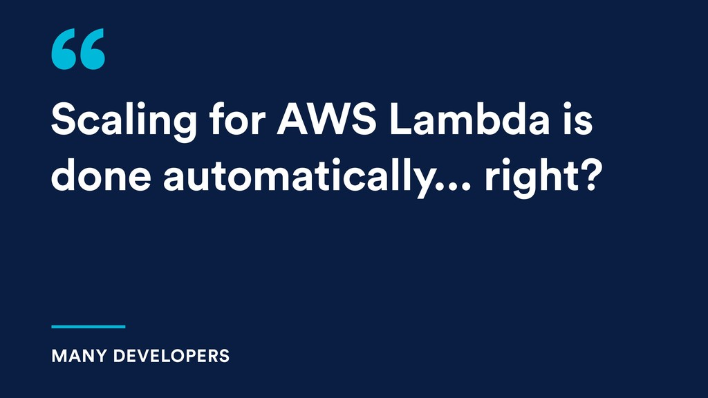 Scaling for AWS Lambda is done automatically......