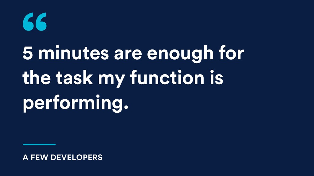 5 minutes are enough for the task my function i...