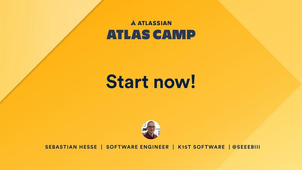 Start now! SEBASTIAN HESSE | SOFTWARE ENGINEER ...