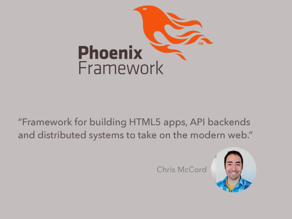 """""""Framework for building HTML5 apps, API backend..."""