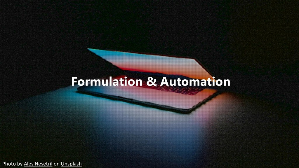 Formulation & Automation Photo by Ales Nesetril...
