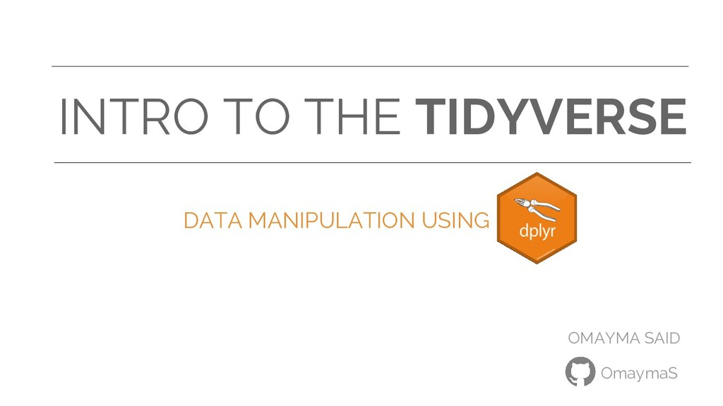 INTRO TO THE TIDYVERSE DATA MANIPULATION USING ...